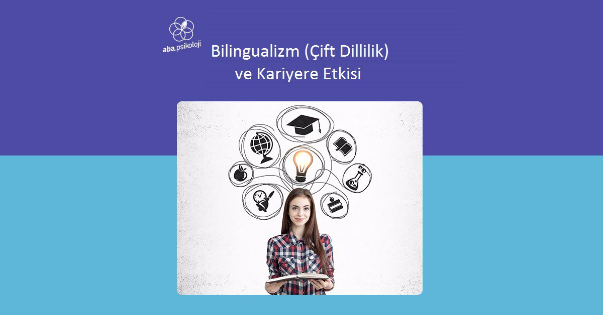 aba-psikoloji-bilingualizm-cift-dillilik-ve-kariyere-etkisi