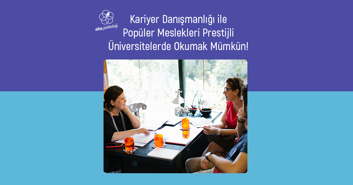 aba-psikoloji-kariyer-danismanligi-ile-populer-meslekleri-prestijli-universitelerde-okumak-mumkun